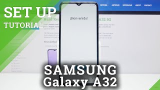 01. Initial Set Up SAMSUNG Galaxy A32 – Activation & Configuration