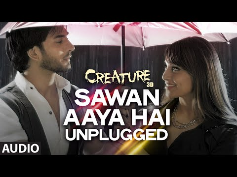 Sawan Aaya Hai - Unplugged Full Song (Audio) | Creature 3D |...