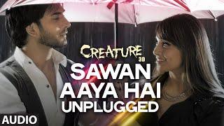 Sawan Aaya Hai - Unplugged Full Song (Audio) | Creature 3D | Bipasha Basu, Imran Abbas