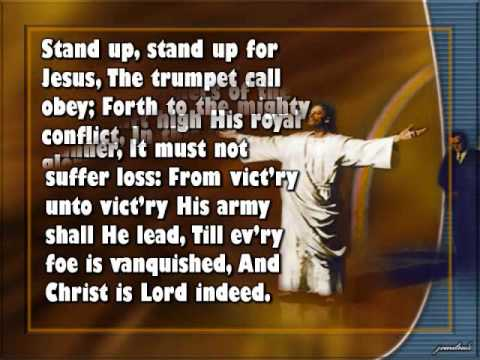 Stand up, Stand up for Jesus - YouTube