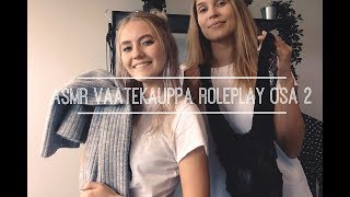 ASMR SUOMI || Vaatekauppa Roleplay part 2 || ft. Chiquelle