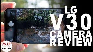 LG V30 In Depth Camera Review - The Content Creators