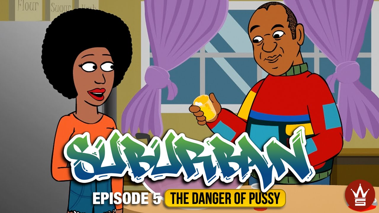 "WSHH Presents ""Suburban"" Episode 5! ""The Danger of Pussy"""
