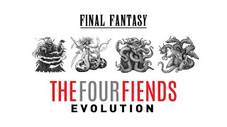 "The Complete Evolution of The ""Four Fiends"" Part 1 (Final Fantasy I - VI)"