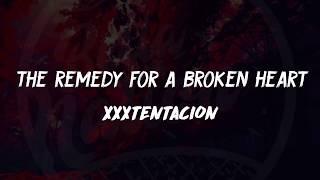 XXXTentacion - the remedy for a broken heart (Lyrics) 🎵