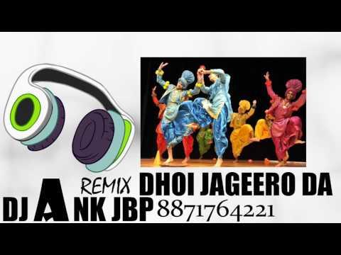Dhol Jageero Da Remix By DJ ANK JBP 8871764221