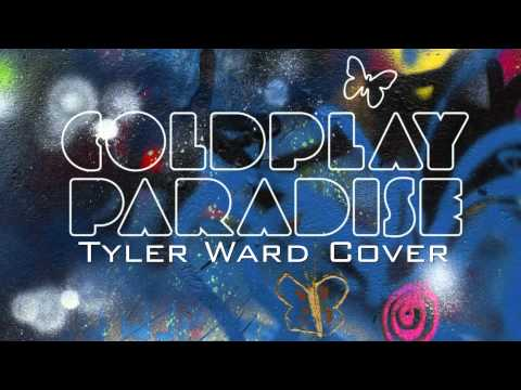Paradise (Coldplay) - Tyler Ward