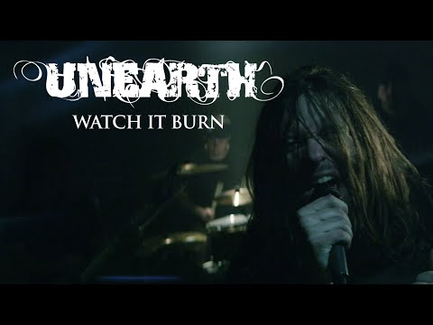 Unearth - Watch It Burn