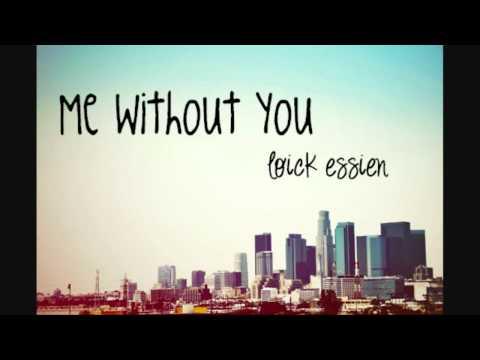 Loick Essien - Me Without You [w/Lyrics]