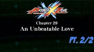 Project X - Project X Zone - Chapter 29: An Unbeatable Love Pt. 2/2 (No Commentary)