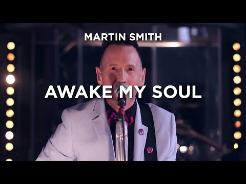 Martin Smith - Awake My Soul