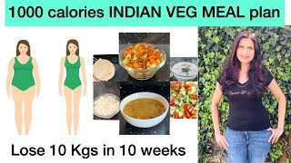 1000 calorie diet plan for weight loss |  Indian veg Meal plan | lose 10 kgs in 10 weeks series