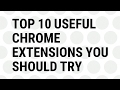 10 Google Chrome Extensions You Should Try Right Now..!!
