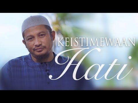 Ceramah Singkat: Keistimewaan Hati - Ustadz Abdullah Taslim, M.A.