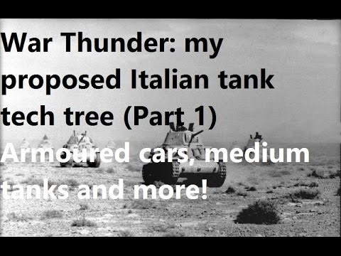War Thunder: my proposed Italian tanks tech tree: armoured cars and tanks (part 1)
