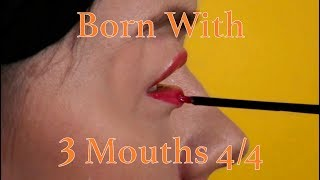 Born With Three Mouths 4/4
