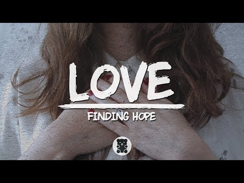 🐻 Finding Hope - Love (Lyrics Video)