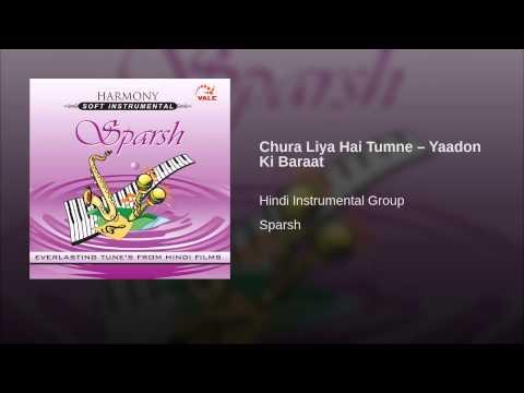 Chura Liya Hai Tumne – Yaadon Ki Baraat
