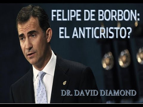 DAVID DIAMOND - FELIPE VI: EL ANTICRISTO?
