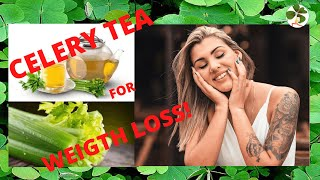 ????????How to Make Celery Tea for Weight Loss? The Best Recipe!????