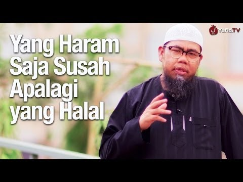 Ceramah Singkat: Yang Haram Saja Susah Apalagi yang Halal - Ustadz Zainal Abidin, Lc.
