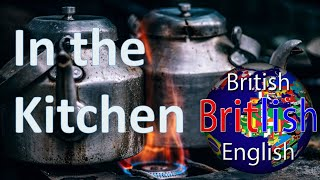 British English Vocabulary of the Kitchen - Learn English