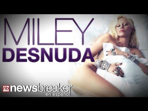 Miley Cyrus Nuevamente Desnuda: La Cantante Se Quita La Ropa Para Portada De La Revista W.