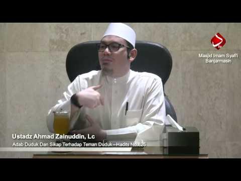 Bab.129 Adab Duduk Dan Sikap Terhadap Teman Duduk - Hadits No.825 - Ustadz Ahmad Zainuddin, Lc