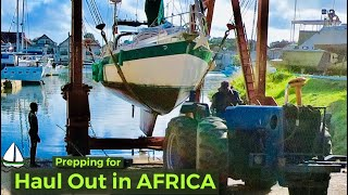 How to Prepare a Sailboat for a Haul out  in South Africa- (Patrick Childress Sailing #39)