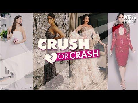 Crush Or Crash Celebrity Style Episode 4 - POPxo Fashion