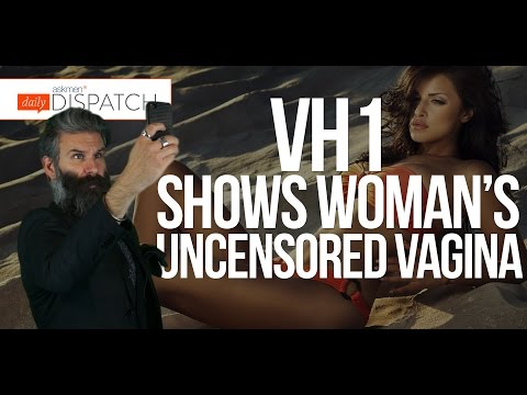 Vh1's Dating Naked Showed A Woman's Vagina On The Air And She's Pissed Dd video