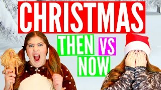 Christmas: Then vs. Now