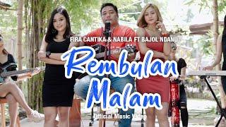 Download lagu Bajol Ndanu Ft. Fira Cantika & Nabila - Rembulan Malam ( )   KENTRUNG