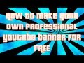 How to Make FREE Professional Youtube Channel Art MP3