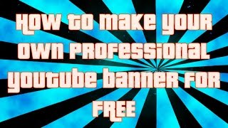 How to Make FREE Professional Youtube Channel Art