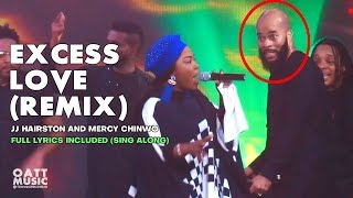 JJ Hairston and Mercy Chinwo   Excess Love Remix   Video and Complete Lyrics • OATT Music