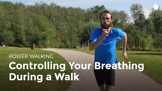 Controlling Your Breathing During a Walk   Power Walking