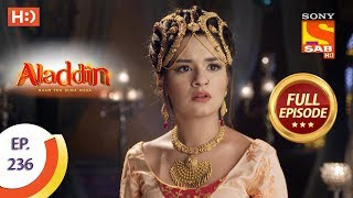 Aladdin - Ep 236 - Full Episode - 11th July, 2019