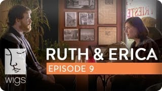 Ruth & Erica | Ep. 9 of 13 | Feat. Maura Tierney & Lois Smith | WIGS