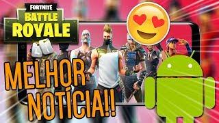 Fortnite Android | MELHOR NOTÍCIA SOBRE O LANÇAMENTO!!!!