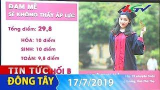 Đường đến thủ khoa | TIN TỨC ĐÔNG TÂY - 17/7/2019