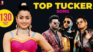 Download lagu Top Tucker Song | Uchana Amit | Ft. | Badshah, Yuvan Shankar Raja, Rashmika Mandanna | Jonita Gandhi