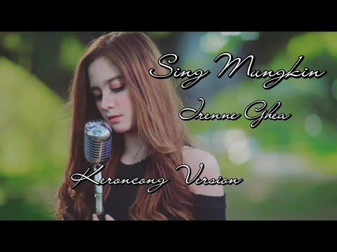 Irenne Ghea - Sing Mungkin (OFFICIAL MUSIC VIDEO)