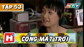 Cổng Mặt Trời - Tập 53   Phim Tình Cảm Việt Nam Hay Nhất 2017