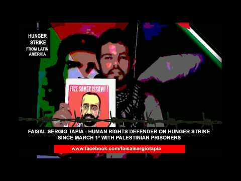 Faisal Sergio Tapia - Human Rights Defender on Hunger Strike - Palestinian Prisoners Day