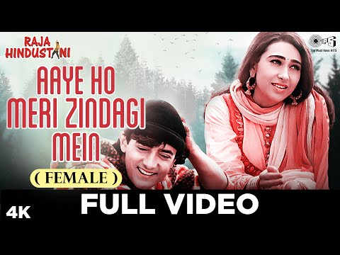 Aaye Ho Meri Zindagi Mein (female) - Raja Hindustani | Aamir Khan & Karisma Kapoor | Alka Yagnik video