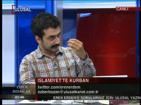Kurban Kesmek Nedir ? Islamda Kurban Var mi ? - 20.10.2012 - Eren Erdem - Ulusal Kanal