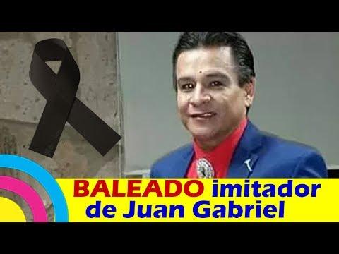 MUERE BALEADO el IMITADOR de Juan Gabriel en San Luis Potosí