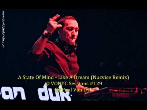 A State Of Mind - Like A Dream (Nucvise Remix) @ VONYC Sessions #120 #129 #132 By Paul Van Dyk