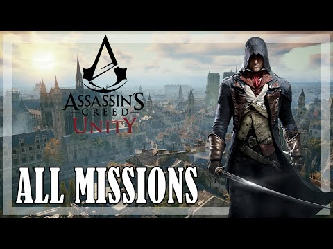 Assassin's Creed Unity - All missions | Full game